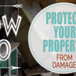 How to Protect Your Property from Damage
